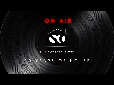 🔴 STAY HOME PLAY HOUSE - 10 YEARS OF HOUSE - ON AIR 🔴 #Stayhome