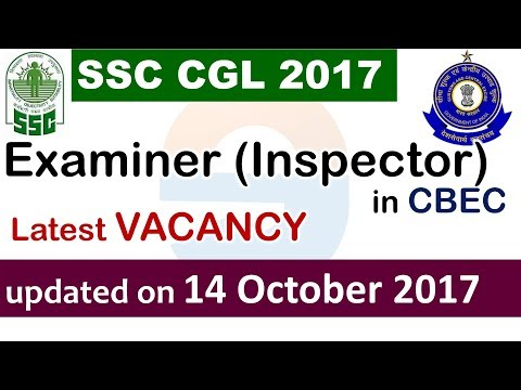 Examiner - Vacancy -  SSC CGL 2017 - UPDATED on 14 oct 2017