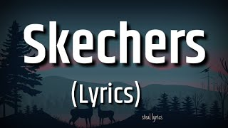 Download lagu (Lyrics) Skechers - DripReport | lyric tiktok |  I like your Skechers, You like me my Gucci shoes