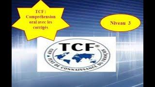 TCF :test de compréhension oral 2018 Vidéo 8  avec les corigés (Niveau 3)