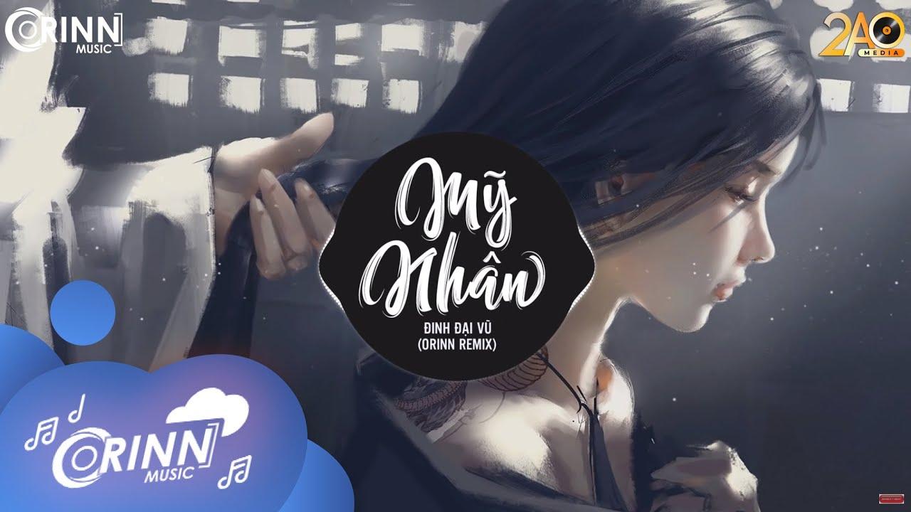 Mỹ Nhân (Orinn Remix) – Đinh Đại Vũ | Nhạc EDM 8D Tiktok Gây Nghiện Hay Nhất