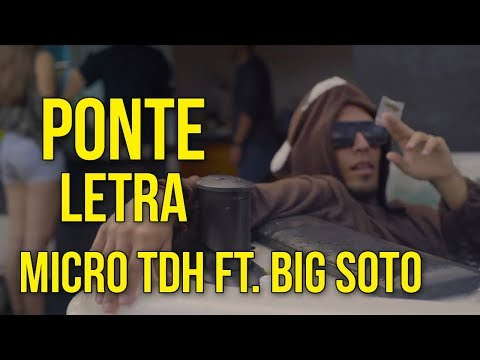 Ponte - Micro TDH ft Big Soto [Letra]