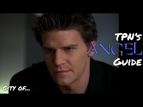 City Of... • S01E01 • TPN's Angel Guide