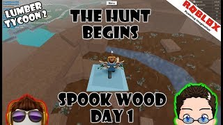Roblox - Lumber Tycoon 2 - Its Spook Wood Time! Hunt Day 1!