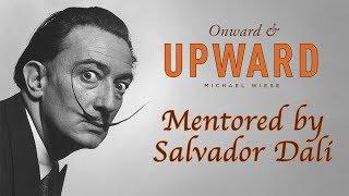 Mentored by Salvador Dali - Onward & Upward