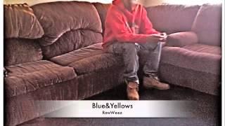 RawWeez - Blue&Yellows (Countin' Pillz remix)