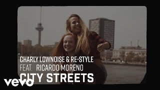 Charly Lownoise, Re-Style - City Streets ft. Ricardo Moreno