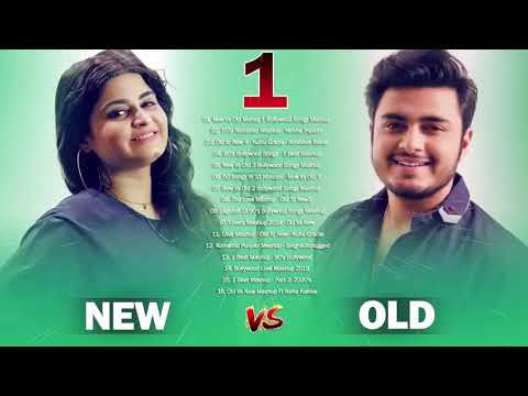 OLD Vs NEW Bollywood Mashup Songs 2019 Hits - New Vs Old 1 Hindi Songs Collection | Romantic Songs
