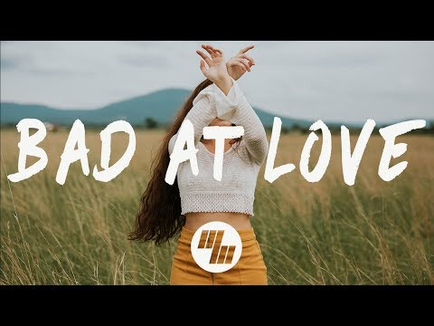 Halsey - Bad At Love Lyrics / Lyric Video