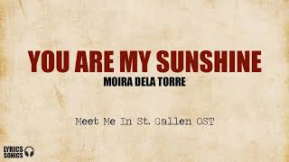 You are my sunshine by Moira Dela Torre (Music video w/ lyrics)