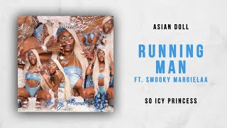 Asian Doll - Running Man Ft. Smooky MarGielaa (So Icy Princess)