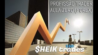 PROFISSÃO TRADER: AULA ZERO (FOREX)