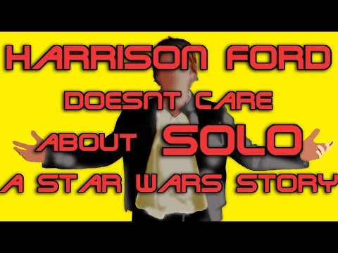 Harrison Ford Doesn't Care About Solo: A Star wars Story