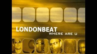 Watch Londonbeat Where Are U video
