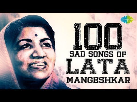 100 Sad Songs Of Lata Mangeshkar | लता मंगेशकर के सैड सांग्स | Lag Jaa Gale | Tere Bina Zindagi Se