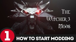 The Witcher 3 Mods - How To Start Modding