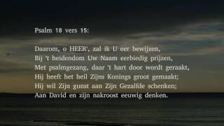 Psalm 18 voorzang vers 9 en 15 Nu zal mijn ziel nu zullen al mijn zinnen