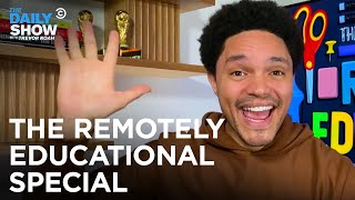 Remotely Educational - Full Special | The Daily Show