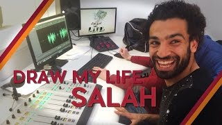 MOHAMED SALAH | DRAW MY LIFE| EPISODE 11
