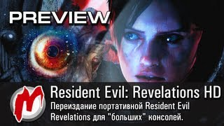 ◕ Resident Evil: Revelations HD - Эксклюзивное превью / Exclusive preview