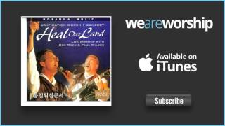 Don Moen and Paul Wilbur - Heal Our Land