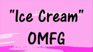 OMFG - Ice Cream - EDM - Free Download - Electronic Dance Music