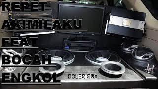 DJ REPET AKIMILAKU FEAT .DOWER RMX.  BOCAH ENGKOL NONSTOP 2018
