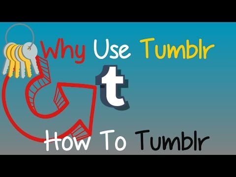 Why Use Tumblr | How To Tumblr