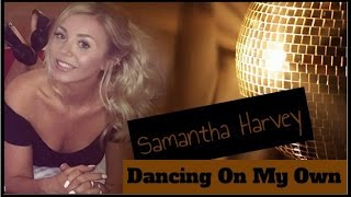 Calum Scott DANCING ON MY OWN Sexy New Video  Samantha Harvey  LYRICS HD