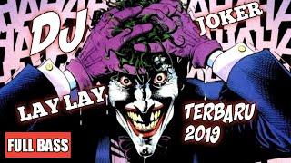dj-lay-lay-joker-full-bass-terbaru-2019