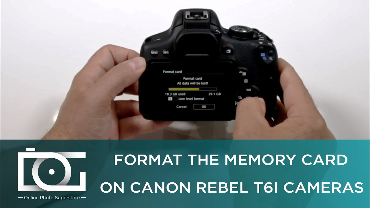 Tutorial How To Format The Memory Card On A Canon Rebel T6i Cameras