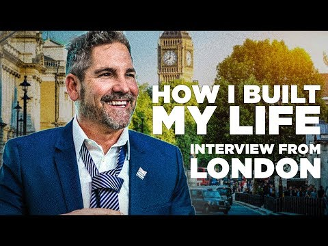How I Built My Life - Grant Cardone in London