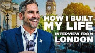 How I Built My Life - Grant Cardone in London