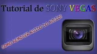 Sony Vegas 11 - Remover Ruido do Audio