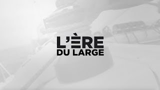 L'ÈRE DU LARGE EP. 4
