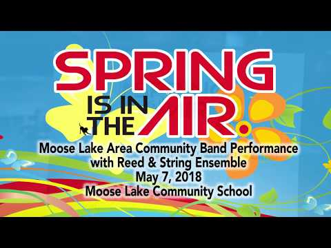 """Moose Lake Area Community Band Performance """"SPRING IS IN THE AIR """""""