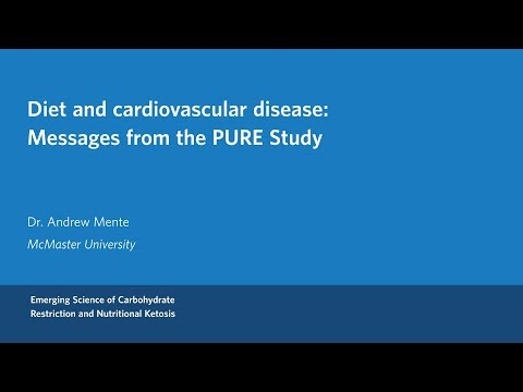 Dr. Andrew Mente - Diet and cardiovascular disease: Messages from the PURE study