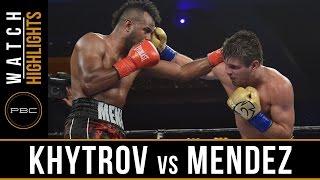 Khytrov vs Mendez HIGHLIGHTS: July 21, 2016 - PBC on ESPN