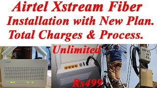 Airtel Xstream Fiber Installation Process with New Plans(Rs499)Unlimited | Total Charges,Router,Etc.