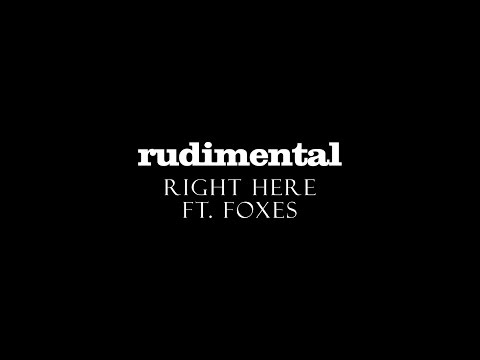 Rudimental - Right Here ft. Foxes