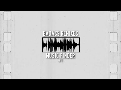 Badass Remixes #1 | Music Finder