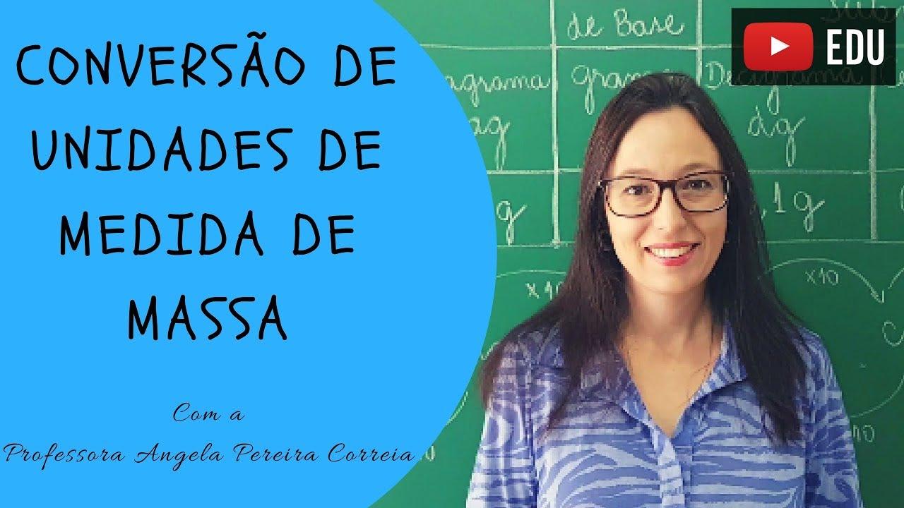Conversao De Unidades De Medida De Massa Vivendo A Matematica Professora Angela Youtube