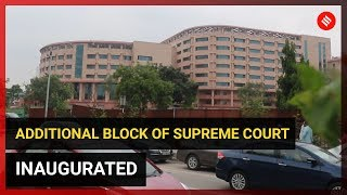 Additional block of Supreme Court inaugurated today