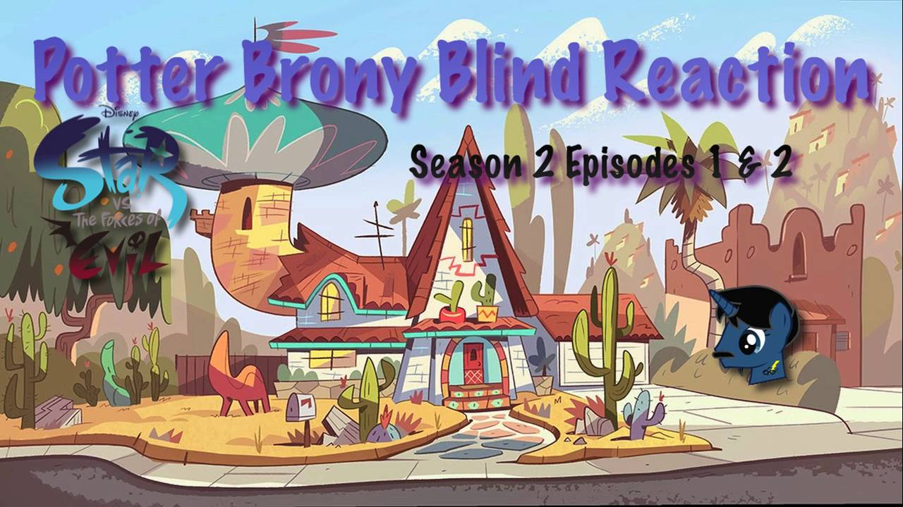 Redirect PotterBrony Blind Reaction Star vs the Forces of Evil Season 2  Episodes 1&2 - YouTube