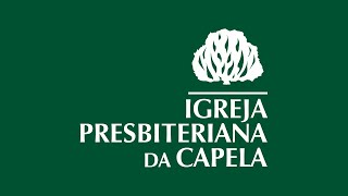 Culto AO VIVO - Igreja Presbiteriana da Capela - 20/06/2021