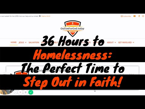 36 Hours to Homelessness:  The Perfect Time to Step Out in Faith!
