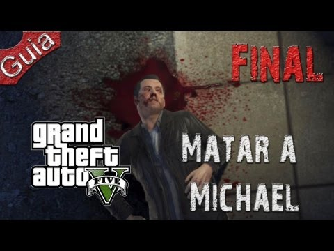 Grand Theft Auto 5 FINAL Matar a Michael Walkthrough parte 50 Español Videos De Viajes