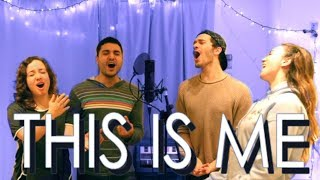 "THIS IS ME- ""The Greatest Showman"" A CAPPELLA COVER"