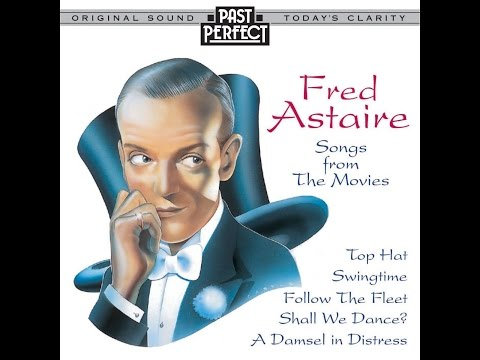 Fred Astaire - They All Laughed