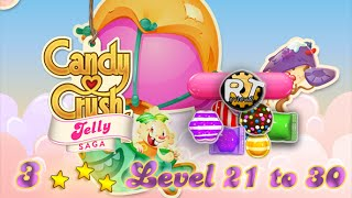 Candy Crush Jelly Saga - Walkthrough Level 21 to 30 [3 Stars - no boosters]